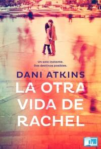 La otra vida de Rachel - Dani Atkins portada