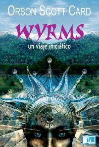 Wyrms - Orson Scott Card portada