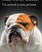 un-animal-es-una-persona-franz-olivier-giesbert-portada