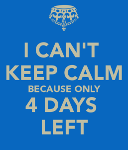 i-can-t-keep-calm-because-only-4-days-left