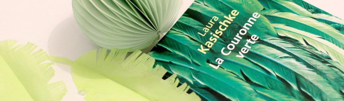La couronne verte, Laura Kasischke