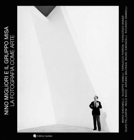 Nino Migliori e il Gruppo Misa. La fotografia come arte, cover, Editrice Quinlan