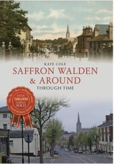 Saffron Walden and Around Through Time