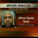 Daniel G. Redd, Baltimore City police officer caught with drugs.