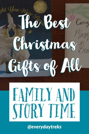 The Best Christmas Gifts of All: Family and Stories to Share