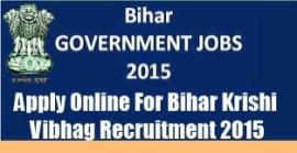 Bihar Krishi Vibhag Recruitments 2015