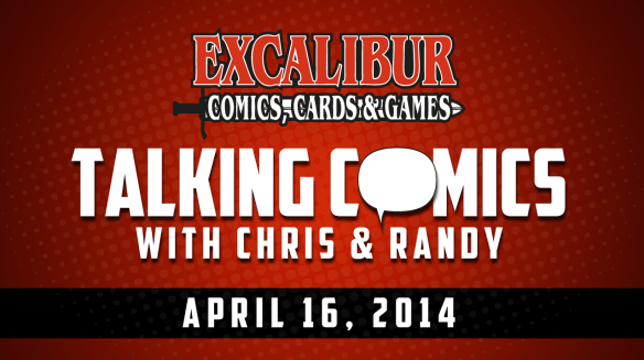 Talking Comics for April 16th 2014!