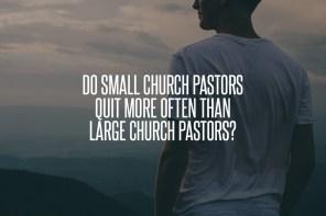 Do Small Church Pastors Quit More O