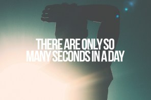There Are Only So Many Seconds In A Day