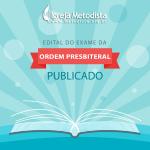 Igreja Metodista publica edital para Exame da Ordem Presbiteral 2016