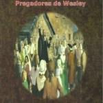 Destemidos Pregadores de Wesley