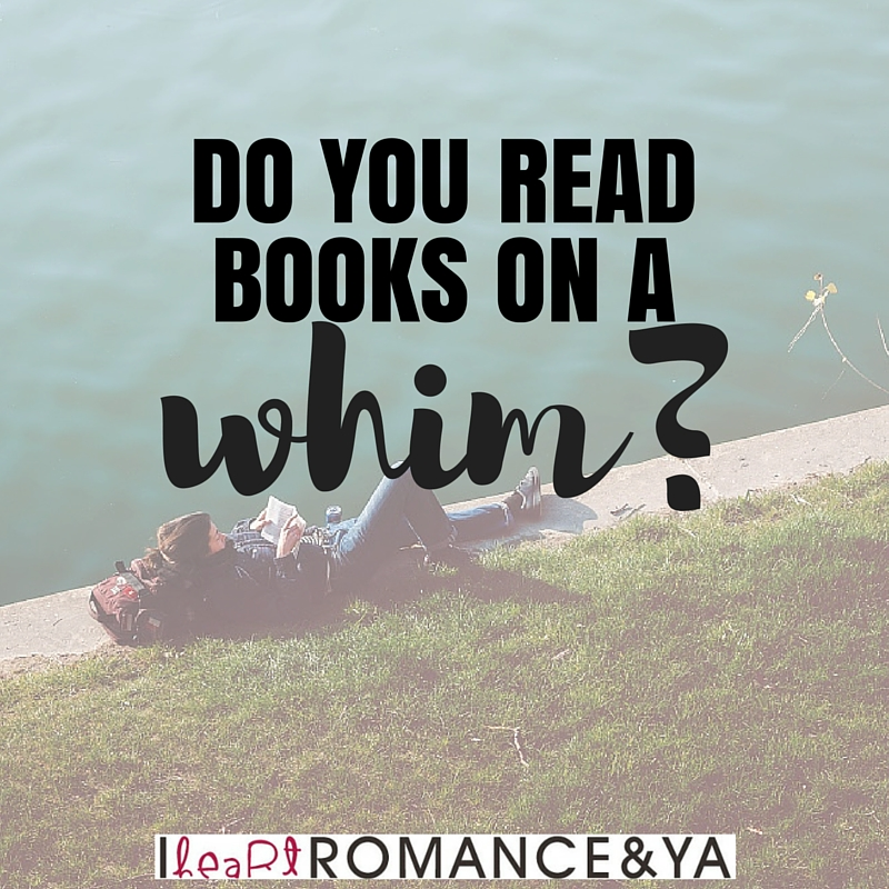 Bookish Discussions: Do You Read Books on a Whim?