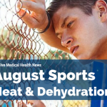 August Sports: Heat Stroke & Dehydration