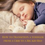 How to Transition a Toddler from a Crib to a Big Kid Bed, even if you're not ready