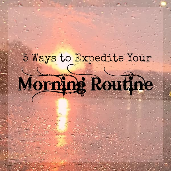 5 Ways To Expedite Your Morning Routine