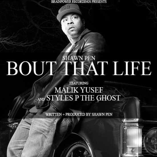 shawn-pen-ft-malik-yusef-styles-p-bout-that-life
