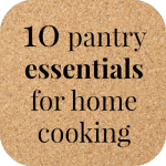 10 pantry essentials for home cooking