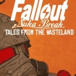Fallout: Nuka Break – Tales from the Wasteland