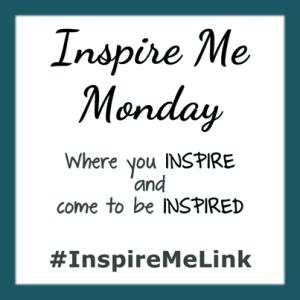 INSPIRE ME MONDAY #83