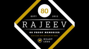 Rajeev – 80 Proof Memories [Mixtape]