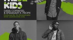 Dana Coppafeel & SpeakEASY – One Of These Kids f. Prophetic [Video]