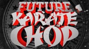 Future – Karate Chop Ft Casino