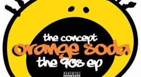 The Concept – Orange Soda: The 90′s EP [FreEP]