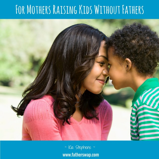 For Mothers Raising Kids Without Fathers