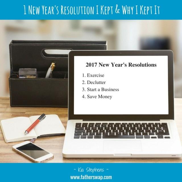 1 New Year's Resolution I Kept & Why I Kept It