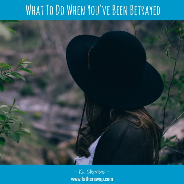 What To Do When You've Been Betrayed