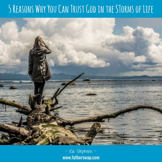 5 Reasons Why You Can Trust God in the Storms of Life
