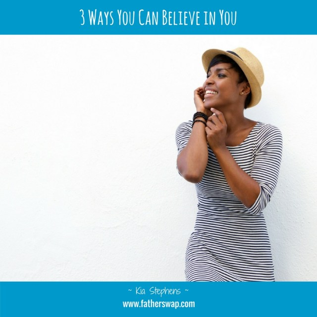 3 Ways You Can Believe in You