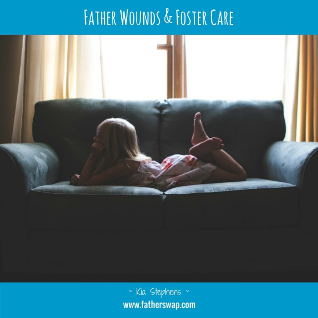 Father Wounds & Foster Care