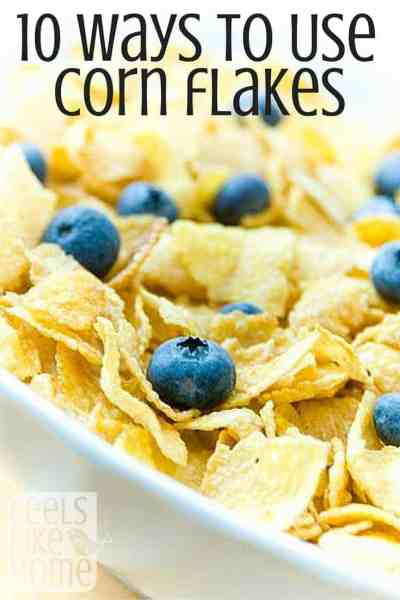 10 Ways to Use Corn Flakes in Cooking - These are great!