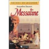 Messaline, une des reines de légende...