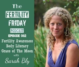 FFP 082   Fertility Awareness   Body Literacy   Grace of The Moon   Sarah Bly