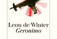 "Literatur: Leon de Winter ""Geronimo"""