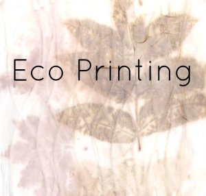 Eco Printing on Fabric … Take 1