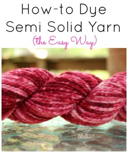 Dye Semi Solid Yarn (the easy way)