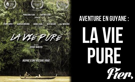 La Vie Pure, le film d'une vie