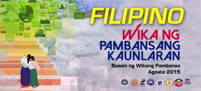 """Buwan ng Wika 2015: """"Filipino - Wika ng Pambansang Kaunlaran """""""