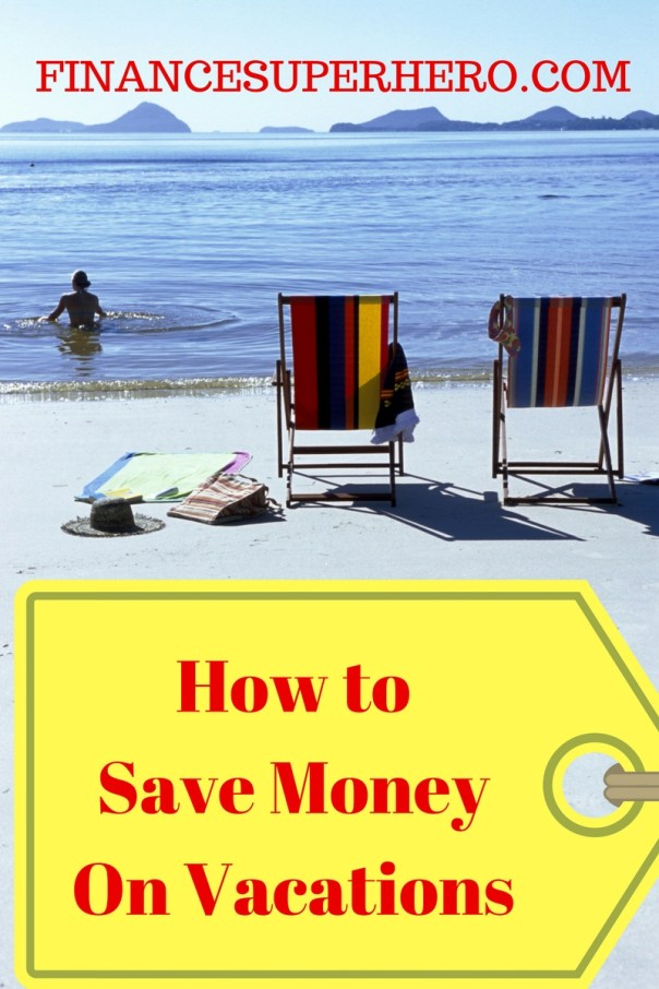 How to Save Money on Vacations
