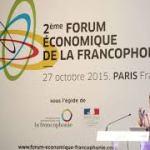 2ème Forum économique de la Francophonie: de la parole aux actes  !