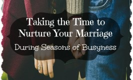Nurturing Your Marriage During Seasons of Busyness