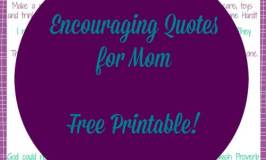 Encouraging Quotes For Mom  ~Free Printable!