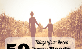 50 Things Your Tween Daughter Needs to Hear You Say