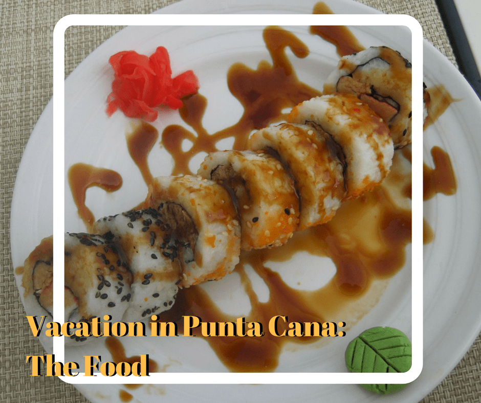 Vacation in Punta Cana-The Food