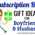 Subscription Box Gift Ideas For Your Boyfriend or Husband