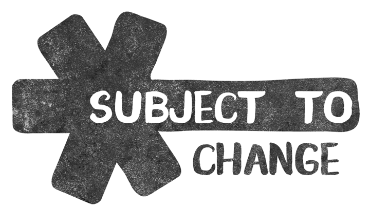 subject to change improv