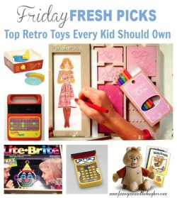 Friday's Fresh Picks: Top Retro Toys Every Kid Should Own